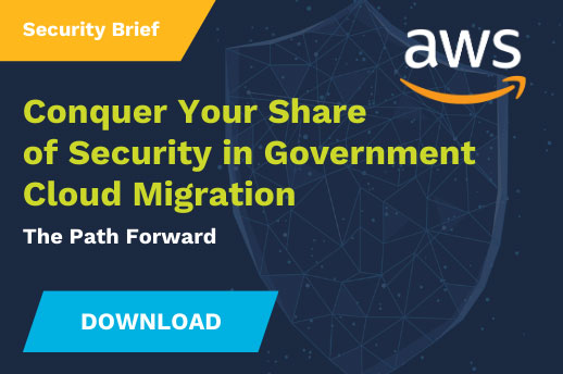 Conquer Your Share of Security in Government Cloud Migration