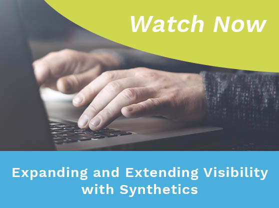 Man's hands typing on laptop. Text reads: Expanding and Extending Visibility with Synthetics