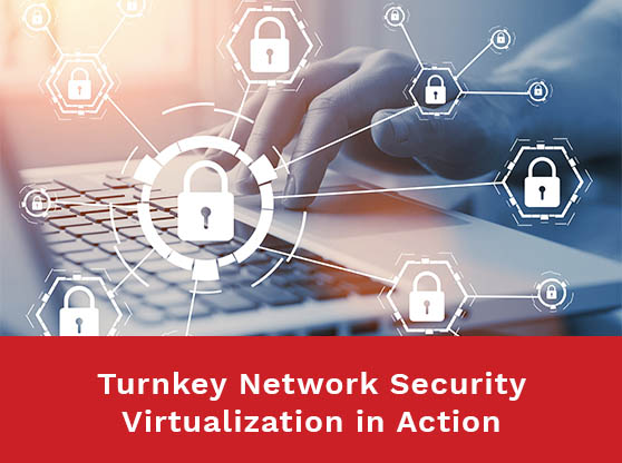 Turnkey Network Security Virtualization in Action