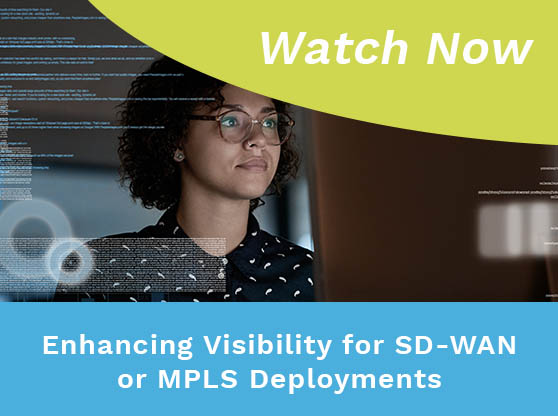 woman examining data on a monitor display. Text reads: Enhancing Visibility for SD-WAN or MPLS Deployments