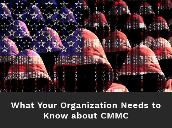 Composite of hooded figures with overlay of binary numbers and stars to resemble the US flag. Text reads: What your organization needs to know about CMMC