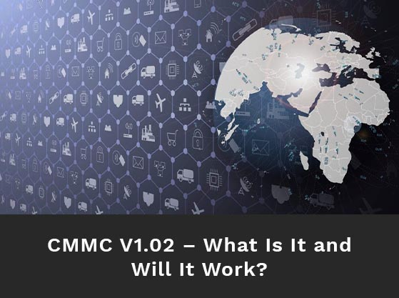 Outline of the globe against a backdrop of connected hexagons. Text reads: CMMC V1.0 – what is it and will it work?