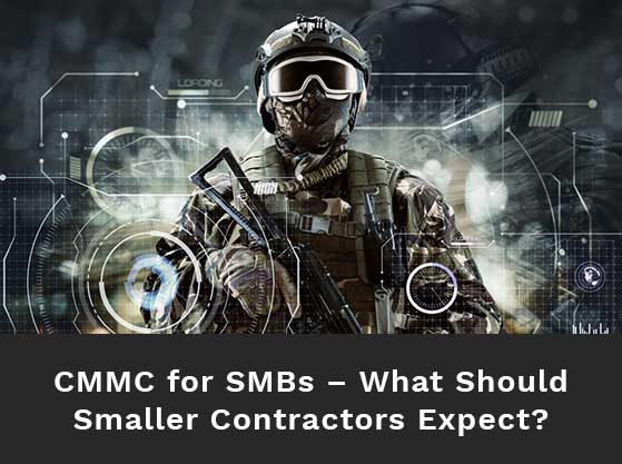Soldier in full gear with data loading on a screen. Text reads: CMMC for SMBs – What should smaller contractors expect?
