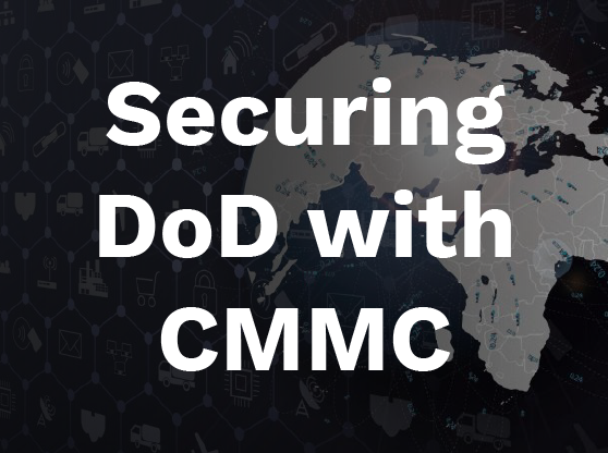 Securing DoD With CMMC