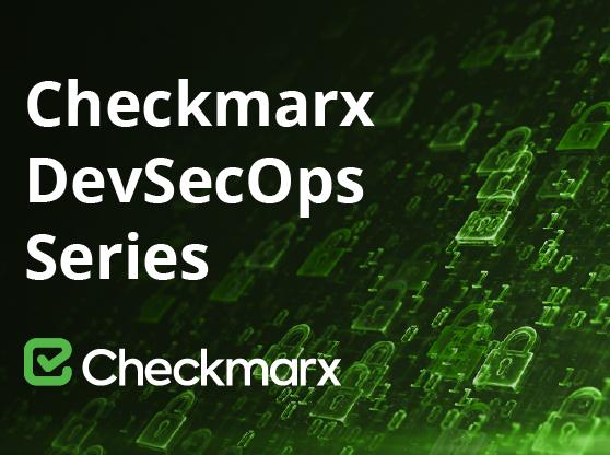 Checkmarx DevSecOps Series