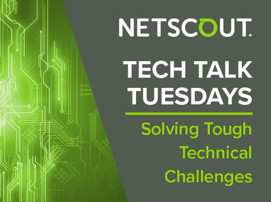 Cybermonth: NETSCOUT Tech Talk Tuesdays