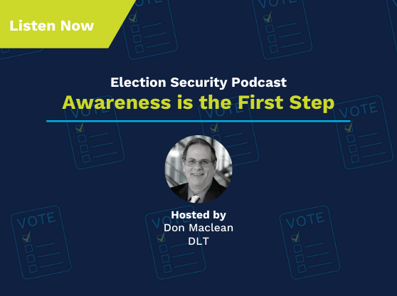 Election Security Podcast #1. Text Reads: Awareness is the First Step!