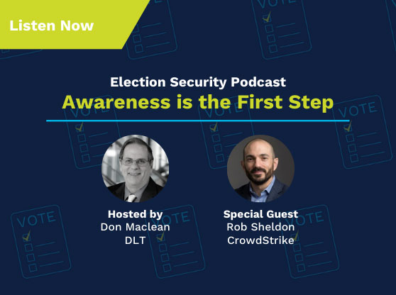 Election Security Podcast #2. Text Reads: Awareness is the First Step!