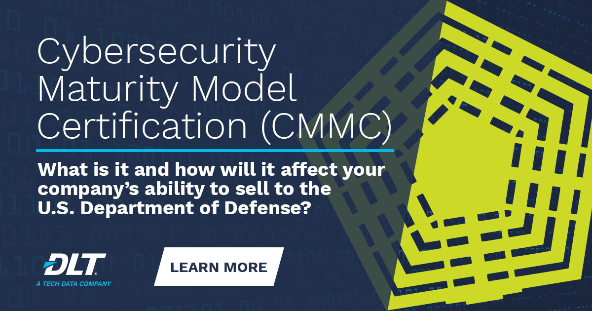 Text reads: CMMC - What is it and how will it affect your company's ability to sell to the US Government