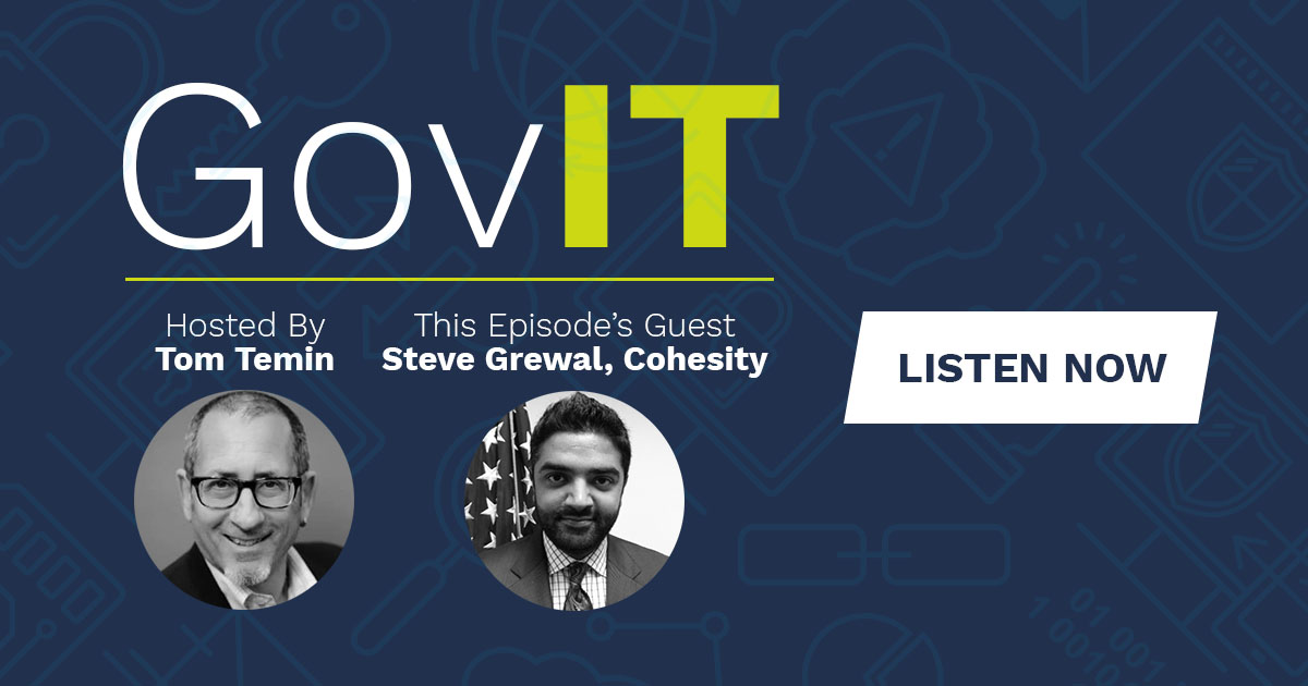 DLT's GovIT Podcast: Episode 3 Featuring Cohesity's Steve Grewal