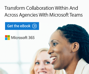 Women smiling having a discussion at work. Text reads: Transform Collaboration Within and Across Agencies With Microsoft Teams