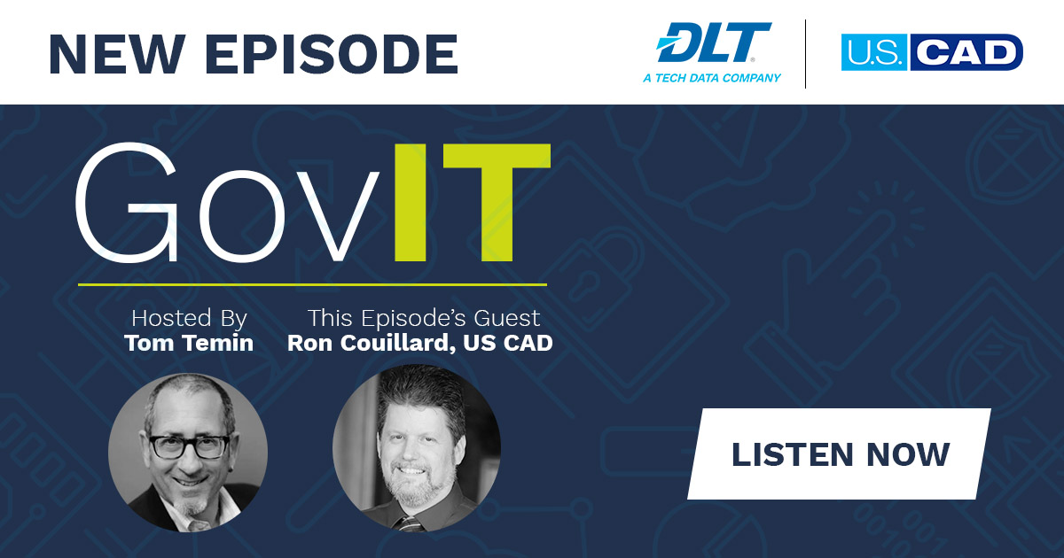 DLT's GovIT Podcast: Episode 5 Featuring Ron Couillard