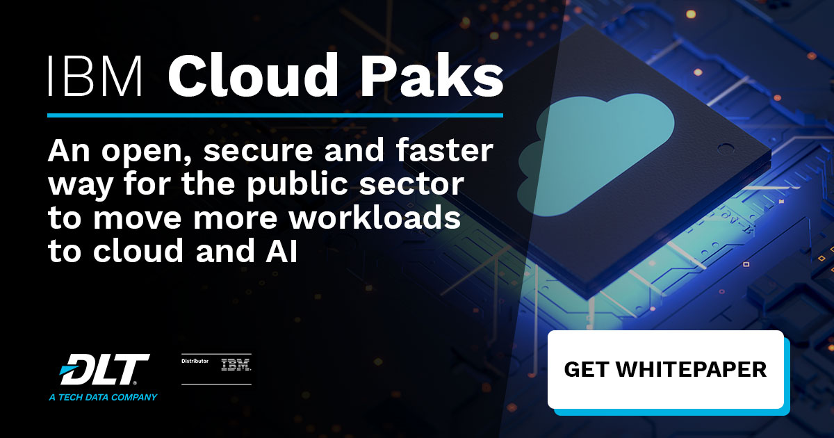 IBM Cloud Pak: An Open, Faster, More Secure Way to Move More Public Sector Workloads to Cloud and AI