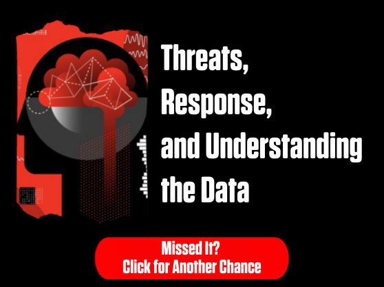 Watch the Threats, Response, and Understanding the Data