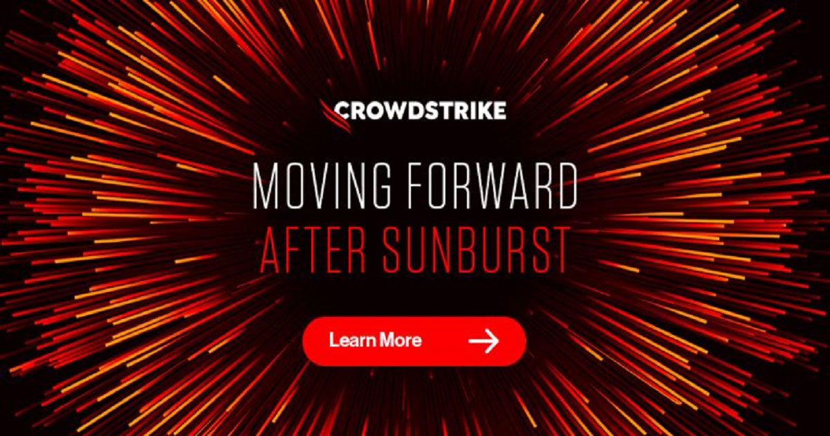White and red text on a black background with a sunburst. Text reads: CrowdStrike's Moving Forward After Sunburst