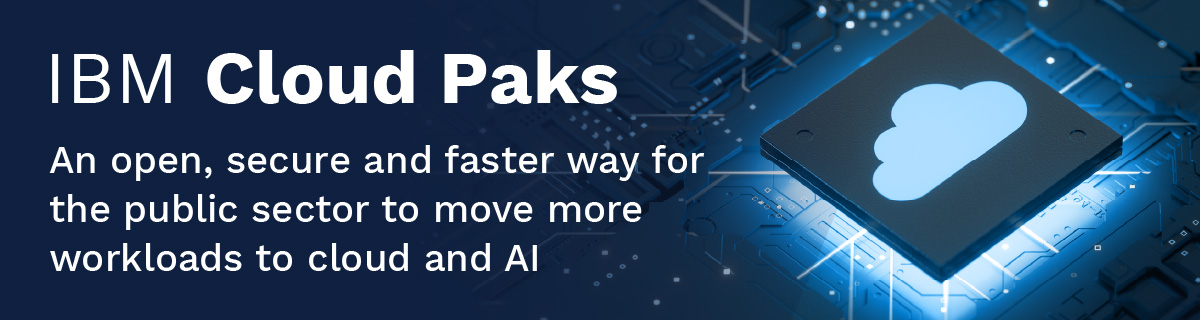 White text against blue background, a cloud icon to the right. Text reads:  IBM Cloud Pak: An Open, Faster, More Secure Way to Move More Public Sector Workloads to Cloud and AI