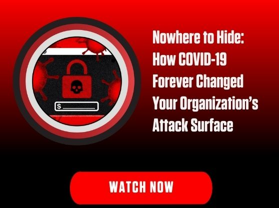 CrowdStrike Webinar Series Topic: Nowhere to Hide: How COVID-19 Forever Changed Your Organization's Attack Surface