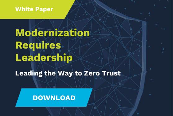 Modernization requires leadership: Leading the way to Zero trust