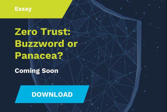 ICIT White Paper: Zero Trust: Buzzword or Panacea?