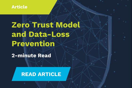 Zero Trust Model and Data-Loss Prevention
