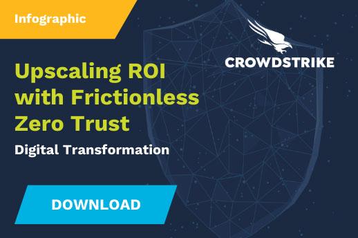 Upscaling ROI With Frictionless Zero Trust