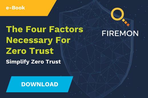 Four Factors Necessary for Zero Trust