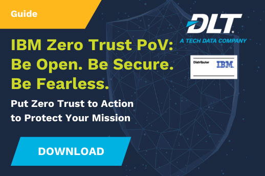 IBM Zero Trust POV: Be Open. Be Secure. Be Fearless.