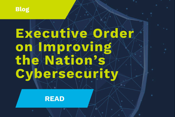 Zero Trust: Executive Order on Nation's Cybersecurity Blog