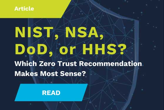 NIST, NSA, DoD, or HHS? Which ZT recommendation?