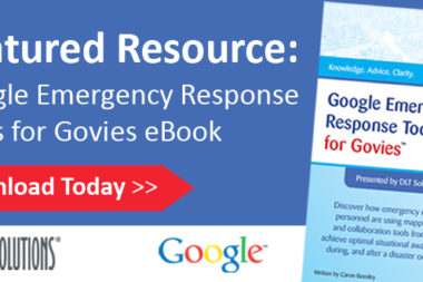 "Top Five Reasons to Read the ""Google Emergency Management Tools for Govies"" eBook"