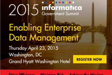 "Become a ""Data Ready Enterprise"" at the 2015 Informatica Government Summit"