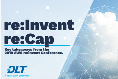 re:Invent re:Cap – Key Takeaways From AWS re:Invent 2019