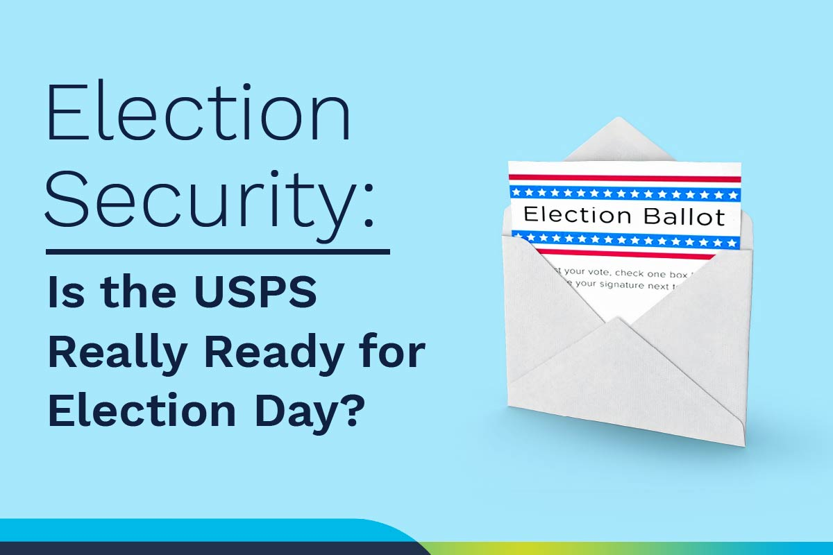 Text Reads: Election Security: Is the USPS Really Ready for Election Day?