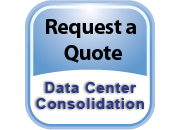 Request a Quote Data Center Consolidation