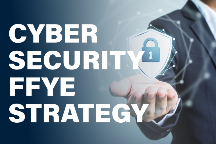 Image of man with outstretched palm up. Text reads: CyberSecurity FFYE Strategy
