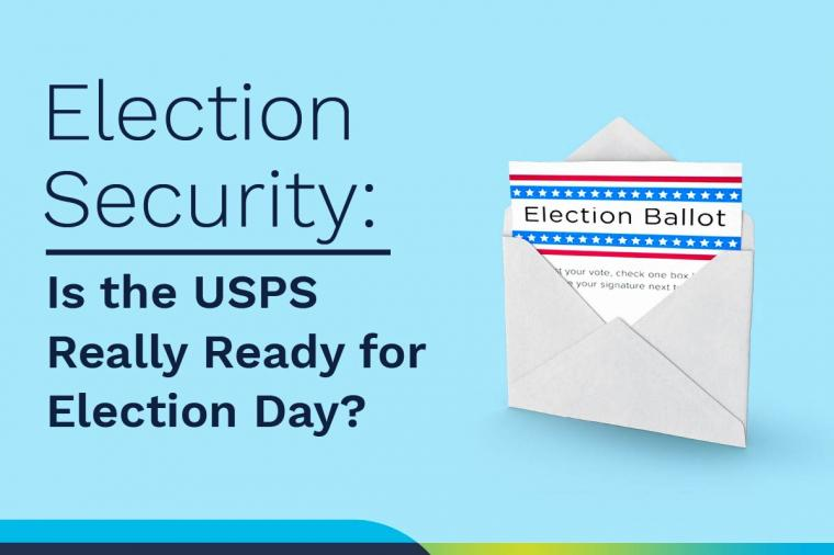 Election Security: Is the USPS Really Ready for Election Day?